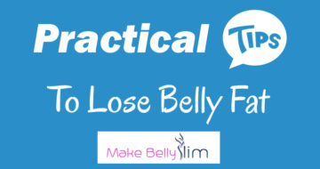 Practical Tips to Lose Belly Fat Men