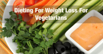 Dieting For Weight Loss For Vegetarians